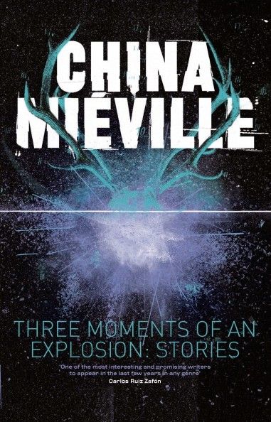 three-moments-of-an-explosion-by-china-mieville